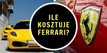 Ile kosztuje Ferrari?