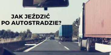 Jak jeździć po autostradzie?