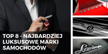 Najbardziej luksusowe marki samochodów - TOP 8