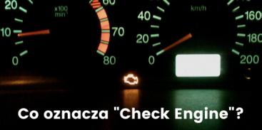 "Co oznacza kontrolka ""Check Engine""?"