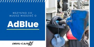Wszystko, co musisz wiedzieć o AdBlue - co to jest, do czego służy i jak działa?