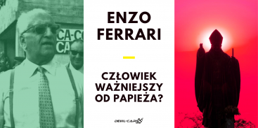 Enzo Ferrari - człowiek ważniejszy od Papieża?
