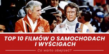 Top 10 filmów o samochodach i wyścigach - co warto obejrzeć?