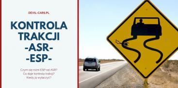 Kontrola trakcji i stabilizacja toru jazdy - ASR, ESP - czym są i do czego służą te systemy?