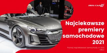 Najciekawsze premiery samochodowe w 2021 roku