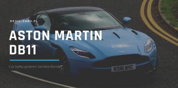 Aston Martin DB11 - czy byłby godzien Jamesa Bonda?