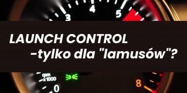 """Launch control - kontrola startu dla """"lamusów""""?"""