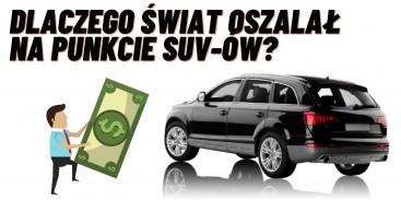 Dlaczego świat oszalał na punkcie SUV-ów? Poznaj ich wady i zalety!